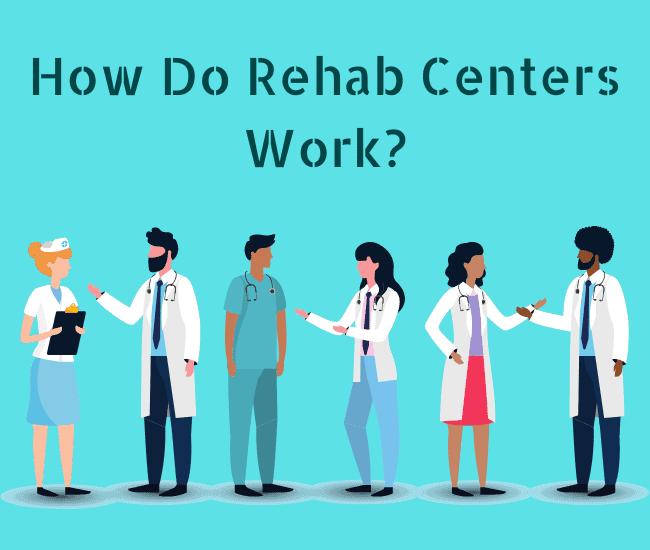 How Do Rehab Centers Work