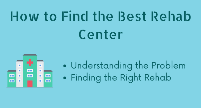 How to Find the Best Rehab Center