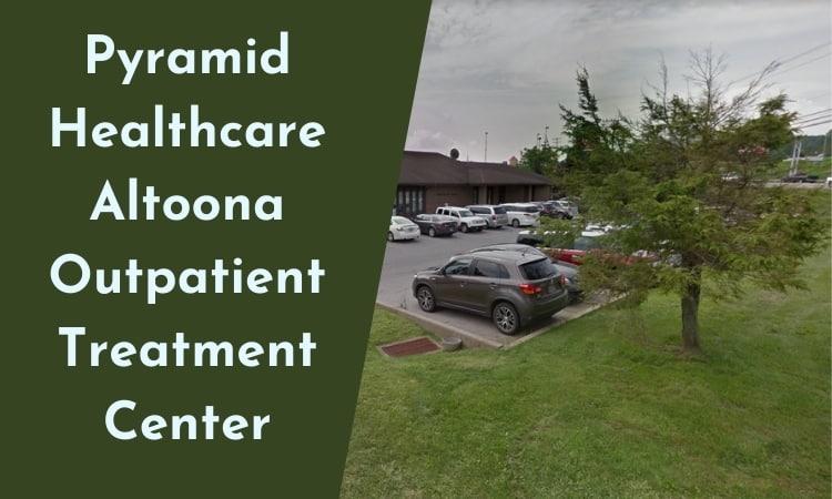 Pyramid Healthcare Altoona Outpatient Treatment Center